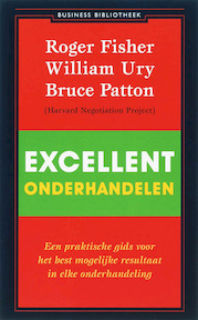 Excellent onderhandelen - Roger Fisher, William Ury, Bruce Patton (ISBN 9789047000280)