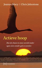 Actieve hoop - Joanna Macy, Chris Johnstone (ISBN 9789492494023)