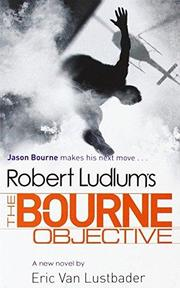 Robert Ludlum's The Bourne Objective - Eric Van Lustbader (ISBN 9781407243252)