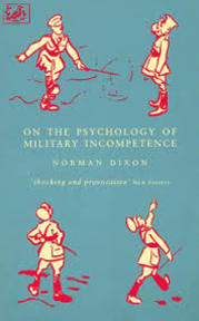 On the Psychology of Military Incompetence - Norman Dixon (ISBN 9780712658898)