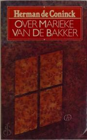Over Marieke van de bakker - HERMAN de Coninck (ISBN 9789050670326)