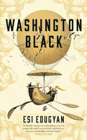 Washington Black - Esi Edugyan (ISBN 9789056726324)