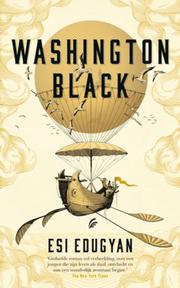 Washington Black - Esi Edugyan (ISBN 9789044977844)