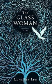 Glass woman - caroline lea (ISBN 9780718188979)