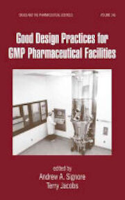 Good Design Practices for GMP Pharmaceutical Facilities - Terry Jacobs, Andrew A. Signore (ISBN 9780824754631)