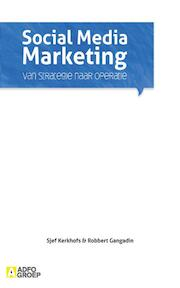 Social media marketing - Sjef Kerkhofs, Robbert Gangadin (ISBN 9789491560071)