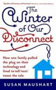 Winter of Our Disconnect - Susan Maushart (ISBN 9781846684647)