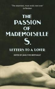 Passion Of Mademoiselle S.: letters to a lover - Jean-Yves Berthault [Ed.] (ISBN 9781785150197)