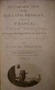 A Picturesque Tour through Holland, Brabant, and part of France; Made in the Autumn of 1789 - Samuel Ireland
