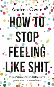 How to stop feeling like shit - Andrea Owen (ISBN 9789021570082)