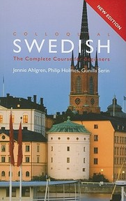Colloquial Swedish - Jennie Ahlgren, Philip Holmes, Gunilla Serin (ISBN 9780415362757)