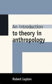 An Introduction to Theory in Anthropology - Robert Layton (ISBN 9780521629829)