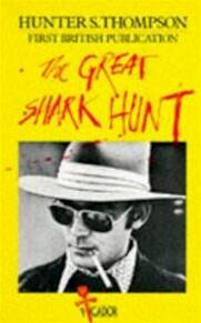 Great Shark Hunt - Hunter S Thompson (ISBN 9780330261173)