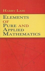 Elements of Pure and Applied Mathematics - Harry Lass (ISBN 9780486471860)