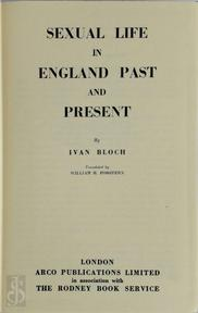 Sexual Life in England Past and Present - Ivan Bloch