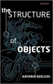 The Structure of Objects - Kathrin Koslicki (ISBN 9780199539895)