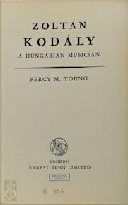 Zoltán Kodály - A Hungarian musician - Percy Marshall Young