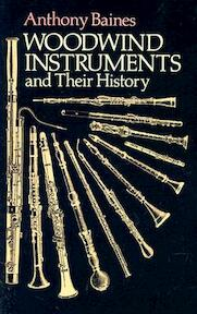 Woodwind Instruments and Their History - Anthony Baines (ISBN 9780486268859)