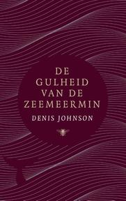 De gulheid van de zeemeermin - Denis Johnson (ISBN 9789403111407)