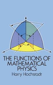 The Functions of Mathematical Physics - Harry Hochstadt (ISBN 9780486652146)