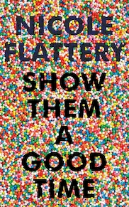 Show them a good time - nicole flattery (ISBN 9781526611932)