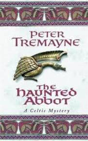 The haunted abbot - Peter Tremayne (ISBN 9780747264354)