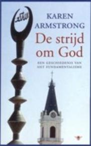 De strijd om God - Karen Armstrong (ISBN 9789023417613)