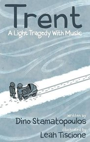 Trent - A Light Tragedy With Music - Dino Stamatopoulos, Leah Tiscione (ISBN 9780692810309)