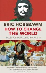 How to Change the World - Eric Hobsbawm (ISBN 9780349123523)