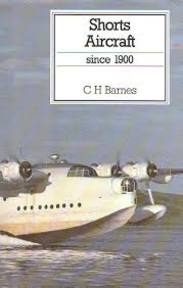 Shorts aircraft since 1900 - C.H. Barnes, Christopher Henry Barnes (ISBN 9780851778198)