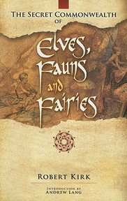 The Secret Commonwealth of Elves, Fauns and Fairies - Robert Kirk (ISBN 9780486466118)