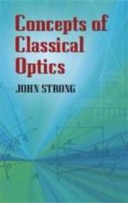 Concepts of Classical Optics - John Donovan Strong (ISBN 9780486432625)