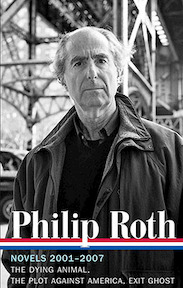 Novels 2001-2007: the dying animal / the plot against america / exit ghost - Philip Roth (ISBN 9781598531985)