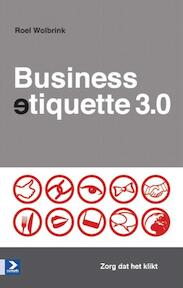 Businessetiquette 3.0 - Roel Wolbrink (ISBN 9789052618333)