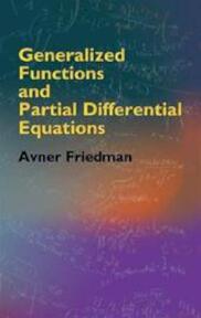 Generalized Functions And Partial Differential Equations - Avner Friedman (ISBN 9780486446103)
