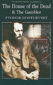 House of the Dead / the Gambler - F M Dostoevsky (ISBN 9781840226294)