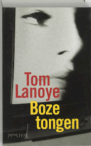 Boze tongen - Tom Lanoye (ISBN 9789044601244)