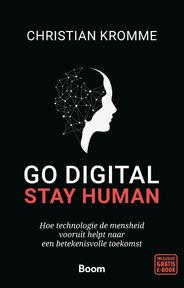 Go digital, stay human - Christian Kromme (ISBN 9789024426157)