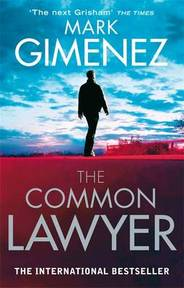 The Common Lawyer - Mark Gimenez (ISBN 9780751541304)