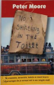 No shitting in the toilet - Peter Moore, Rob van Moppes (ISBN 9789022534359)