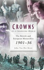 Crowns in a Changing World - John Van der Kiste (ISBN 9780750934312)