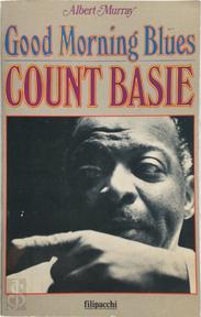 Good morning blues - Count Basie, Albert Murray (ISBN 9782850185694)