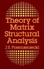 Theory of matrix structural analysis - J. S. Przemieniecki (ISBN 9780486649481)