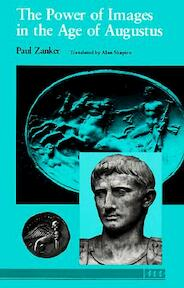 The Power of Images in the Age of Augustus - Paul Zanker (ISBN 9780472081240)