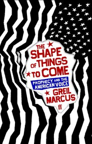 The shape of things to come - Greil Marcus (ISBN 9780571221561)