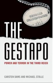 The Gestapo: Power and Terror in the Third Reich - Carsten Dams, Michael Stolle (ISBN 9780199669219)