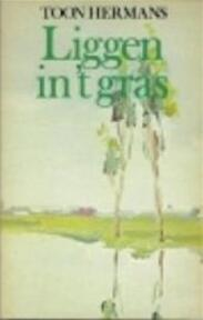 Liggen in 't gras - Toon Hermans (ISBN 9789010022929)