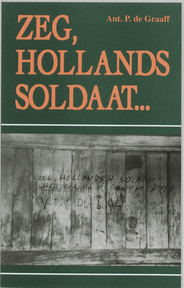 Zeg, Hollands soldaat... - A.P. de Graaff (ISBN 9789051941371)
