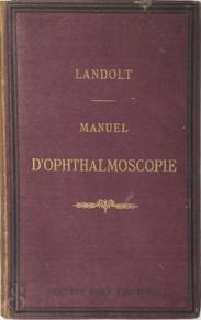 Manuel d'Ophthalmoscopie - E. Landolt