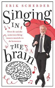 Singing in the brain - Erik Scherder (ISBN 9789025307035)